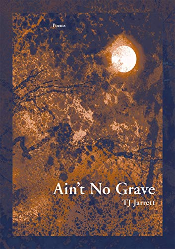 9781936970186: Ain't No Grave (First Book)