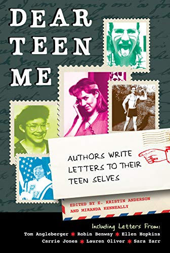 9781936976218: Dear Teen Me: Authors Write Letters to Their Teen Selves (True Stories)