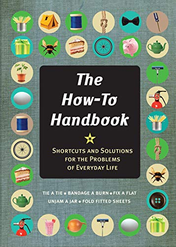 The How-To Handbook: Shortcuts and Solutions for the Problems of Everyday Life: Oliver, Martin; ...