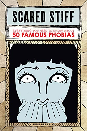 9781936976492: Scared Stiff: Everything You Need to Know About 50 Famous Phobias