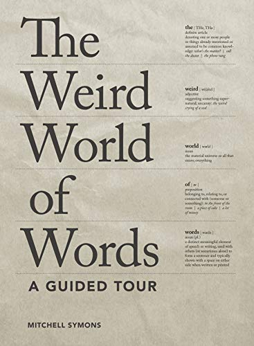 Weird World of Words: A Guided Tour: Mitchell Symons
