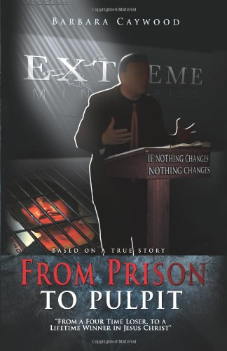 9781936989089: From Prison to Pulpit