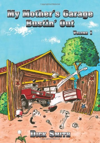My Mother's Garage: Bustin' Out (9781936989584) by Dick Smith