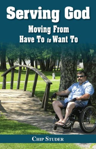 9781936989669: Serving God: Moving From Have To to Want to