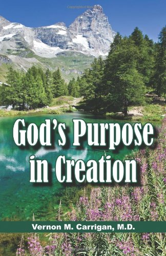 9781936989911: God's Purpose in Creation
