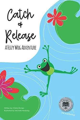 9781936993017: Catch & Release: A Fezzy Wog Adventure