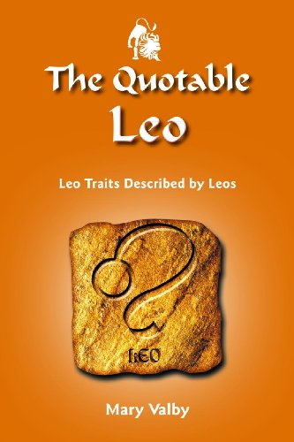 9781936998050: The Quotable Leo: Leo Traits Described by Leos (The Quotable Zodiac series)