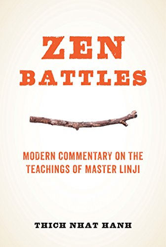Zen Battles: Modern Commentary on the Teachings of Master Linji: Nhat Hanh, Thich