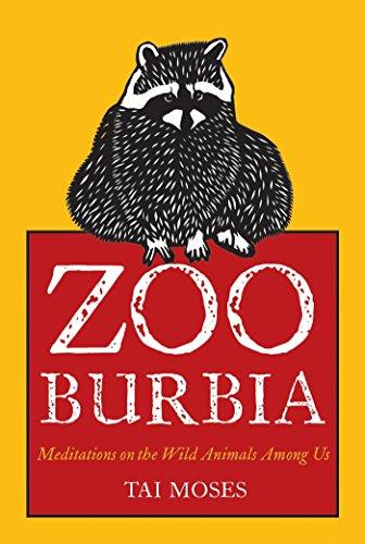 9781937006679: Zooburbia: Meditations on the Wild Animals Among Us