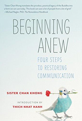 Beginning Anew: Four Steps to Restoring Communication: Khong, Sister Chan; Chan