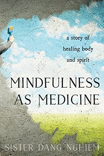 9781937006945: Mindfulness as Medicine: A Story of Healing Body and Spirit