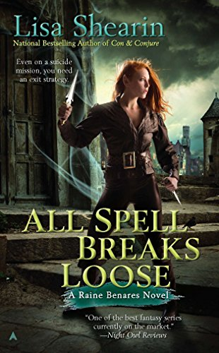 All Spell Breaks Loose (Raine Benares, Book 6): Shearin, Lisa