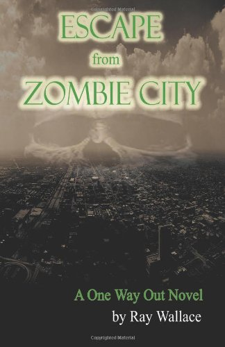 9781937009014: Escape from Zombie City: A One Way Out Novel