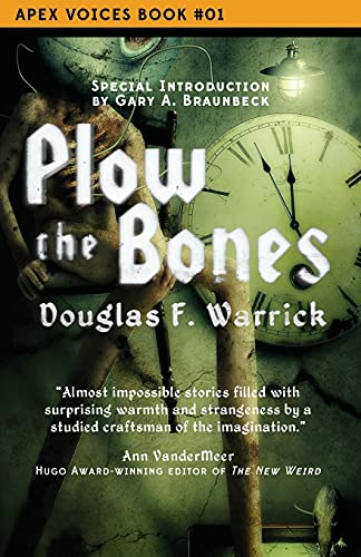 Plow the Bones: Douglas F Warrick