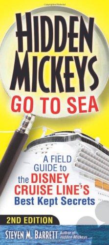 9781937011222: Hidden Mickeys Go To Sea: A Field Guide to the Disney Cruise Line's Best Kept Secrets