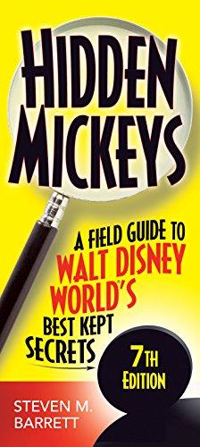 Hidden Mickeys: A Field Guide to Walt Disney World's Best Kept Secrets: Barrett, Steven M.