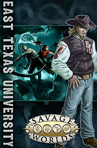 East Texas University Limited Edition (Savage Worlds,: Pinnacle Entertainment; Preston