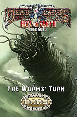 9781937013622: Hell on Earth: The Worms' Turn (Deadlands, S2P10801LE)