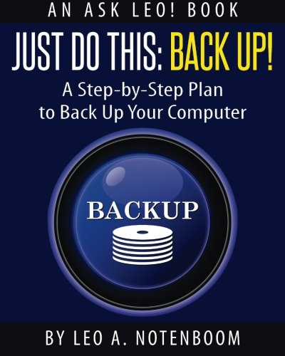9781937018283: Just Do This: Back Up!: A Step-by-Step Plan To Back Up Your Computer