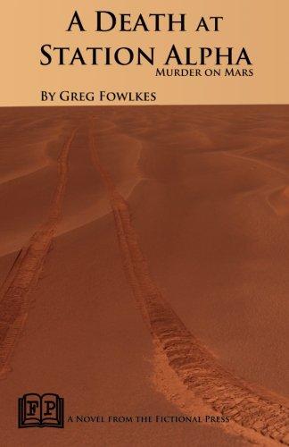 A Death at Station Alpha: Murder on Mars: Greg Fowlkes