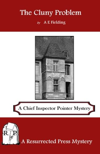 The Cluny Problem: A Chief Inspector Pointer Mystery: Fielding, A. E.
