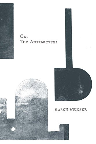 Or the Ambiguities: Karen Weiser