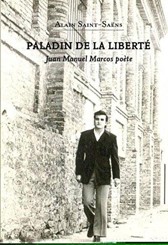 9781937030506: Paladin de la liberté. Juan Manuel Marcos poète. (French Edition)