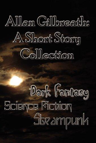 Allan Gilbreath: A Short Story Collection: Gilbreath, Allan