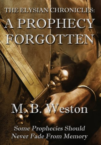9781937035327: The Elysian Chronicles: A Prophecy Forgotten