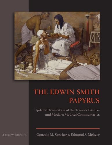 9781937040017: The Edwin Smith Papyrus: Updated Translation of the Trauma Treatise and Modern Medical Commentaries