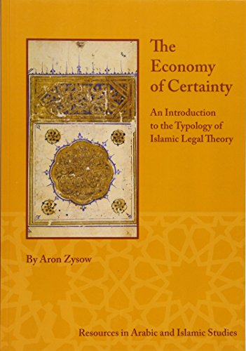 9781937040093: The Economy of Certainty: An Introduction to the Typology of Islamic Legal Theory (Resources in Arabic and Islamic Studies)
