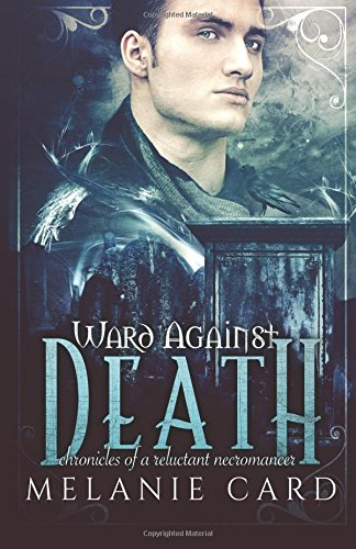 9781937044091: Ward Against Death (Chronicles of a Reluctant Necromancer, #1)