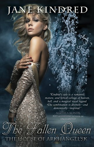 The Fallen Queen (The House of Arkhangel'sk): Kindred, Jane
