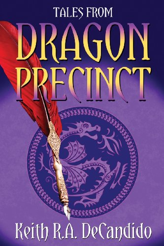 Tales from Dragon Precinct (9781937051433) by Keith R. A. DeCandido
