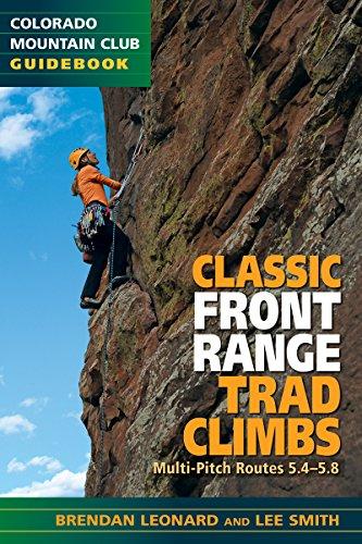 Classic Front Range Trad Climbs: Multi-pitch Routes 5.4-5.8: Brendan Leonard; Lee Smith