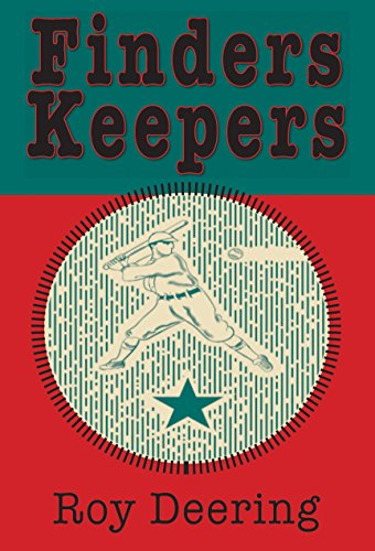 Finders Keepers: A Baseball Story: Deering, Roy