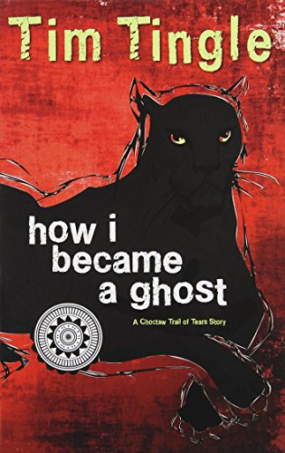 9781937054557: How I Became a Ghost: A Choctaw Trail of Tears Story