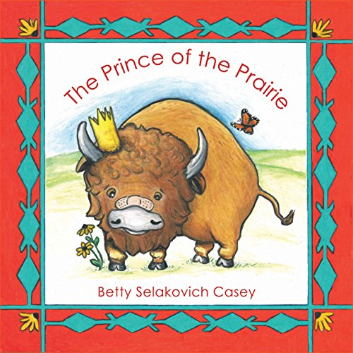 The Prince of the Prairie: Betty Selakovich Casey
