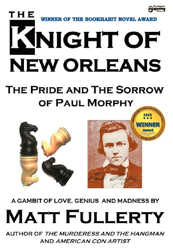 9781937056001: The Knight of New Orleans: The Pride and the Sorrow of Paul Morphy