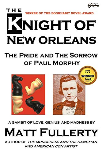 9781937056032: The Knight of New Orleans: The Pride and the Sorrow of Paul Morphy