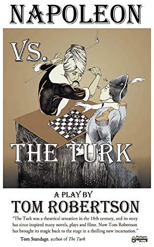 9781937056964: Napoleon vs. the Turk, When the Master Warrior Met the Master Machine
