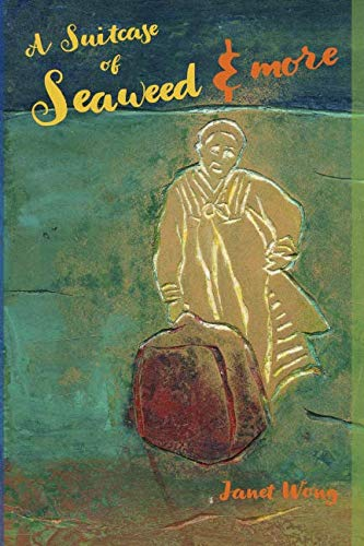 A Suitcase of Seaweed and MORE: Wong, Janet