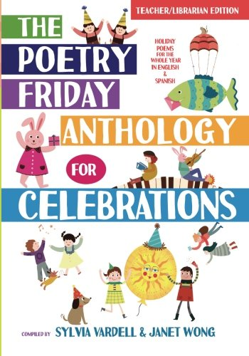 9781937057411: The Poetry Friday Anthology for Celebrations: Holiday Poems for the Whole Year in English and Spanish