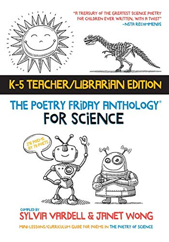 9781937057978: The Poetry Friday Anthology for Science (Teacher's Edition): Poems for the School Year Integrating Science, Reading, and Language Arts