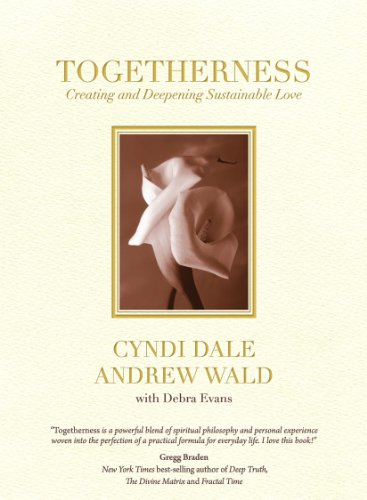 9781937061852: Togetherness: Creating and Deepening Sustainable Love