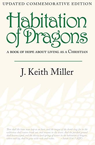 9781937063900: Habitation of Dragons: A Book of Hope about Living as a Christian (Updated, Commemorative Edition)