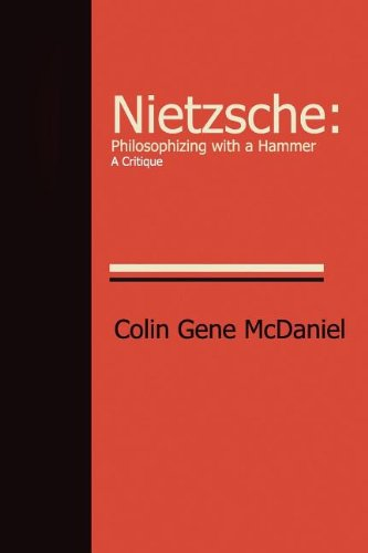 9781937064181: NIETZSCHE: PHILOSOPHIZING WITH A HAMMER-A CRITIQUE
