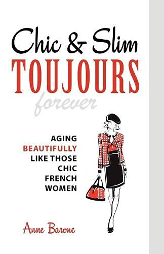 9781937066093: Chic & Slim Toujours: Aging Beautifully Like Those Chic French Women