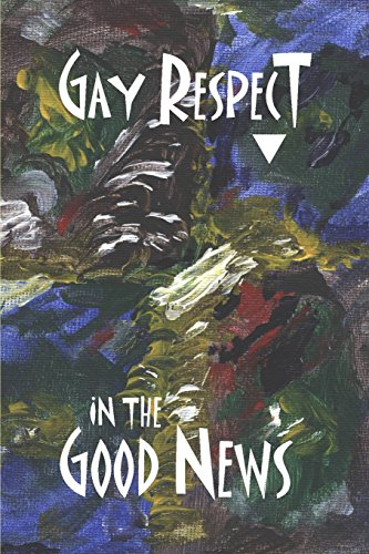 Gay Respect in the Good News: Wolf, Stephen Joseph