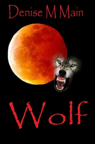 Wolf: Denise M Main